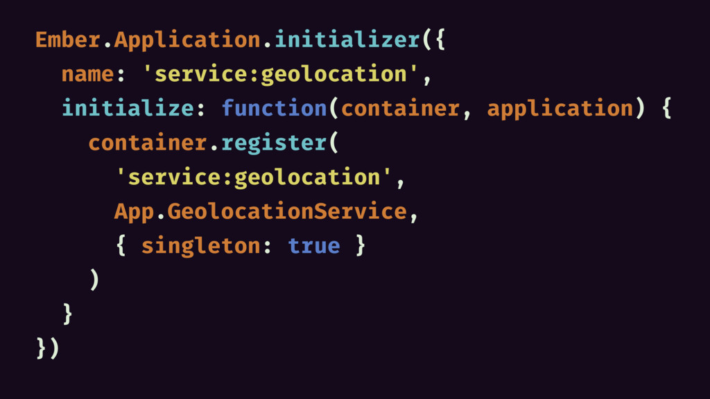 Ember.Application.initializer({ name: 'service:...