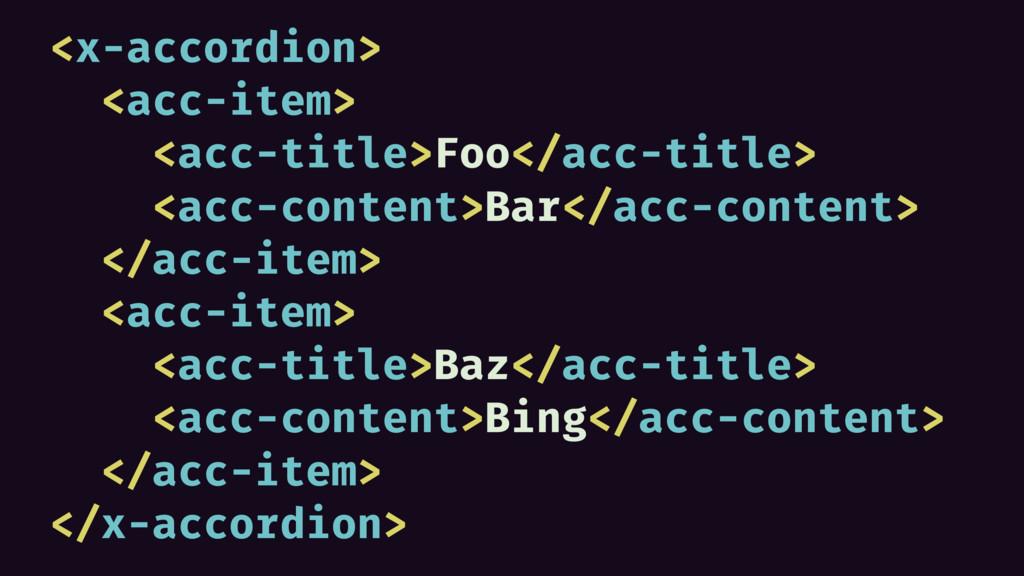 <x-accordion> <acc-item> <acc-title>Foo</acc-ti...