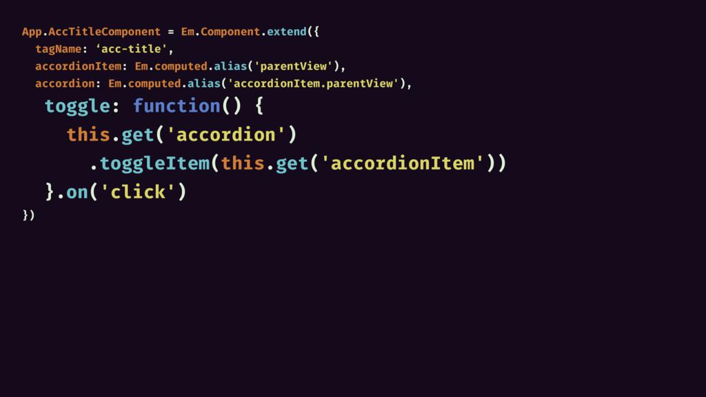 App.AccTitleComponent = Em.Component.extend({ t...