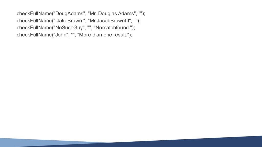 "checkFullName(""DougAdams"", ""Mr. Douglas Adams"",..."