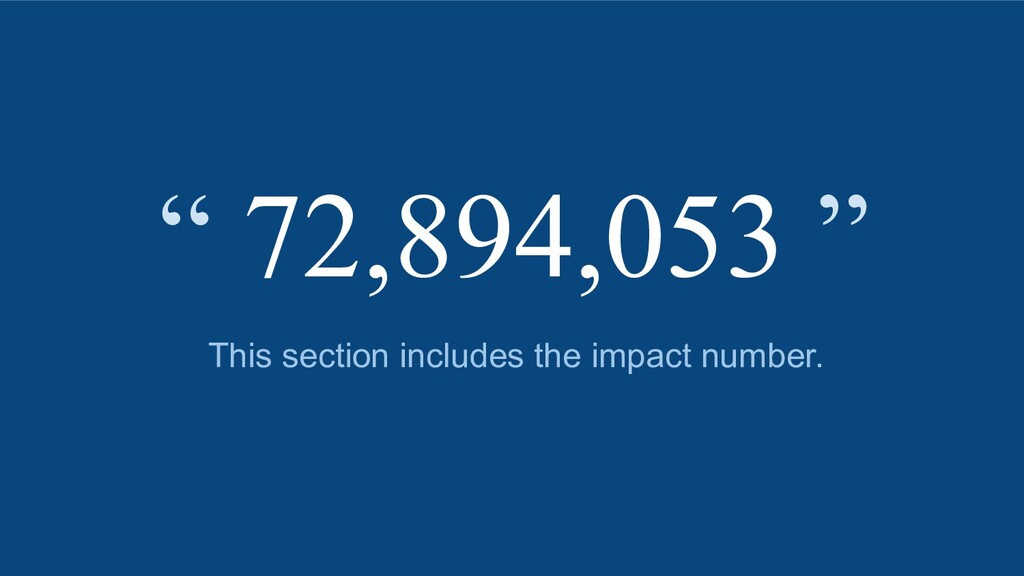 """This section includes the impact number. """" 72,8..."""