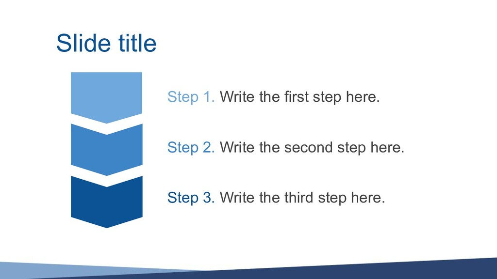 Slide title Step 1. Write the first step here. ...