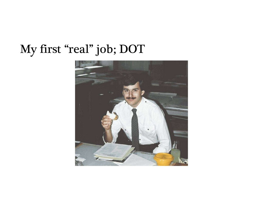 "My first ""real"" job; DOT"