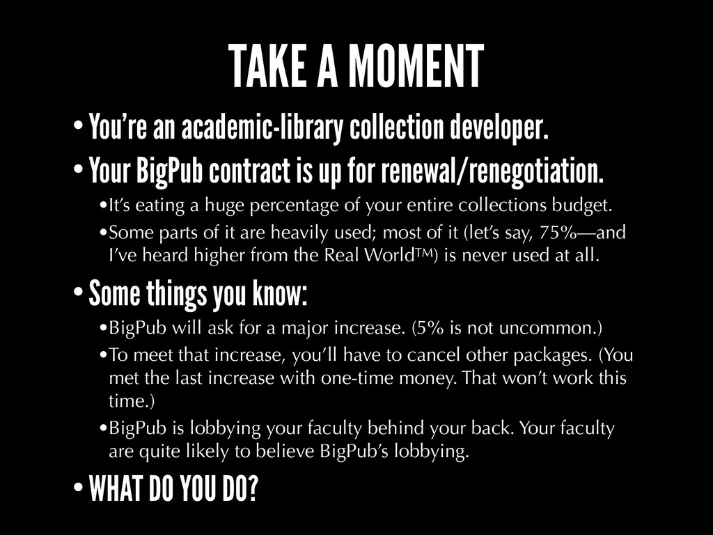 TAKE A MOMENT •You're an academic-library colle...