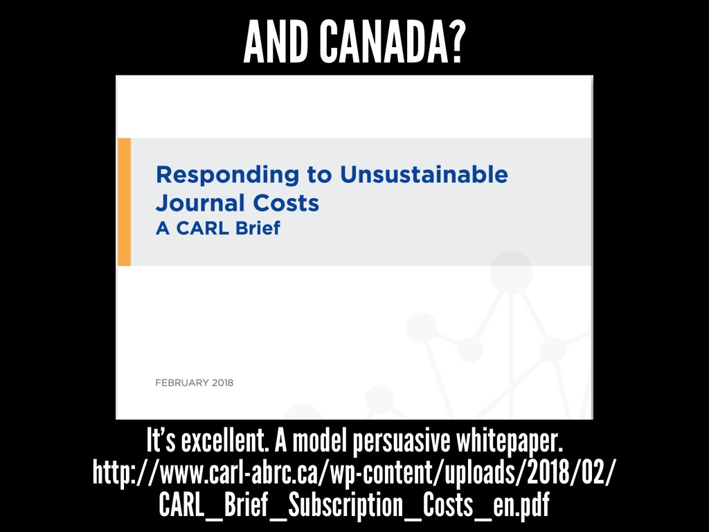 AND CANADA? It's excellent. A model persuasive ...