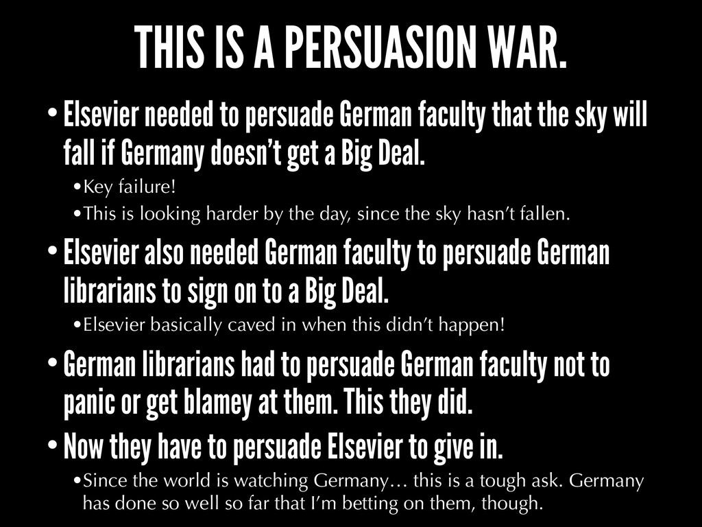 THIS IS A PERSUASION WAR. •Elsevier needed to p...