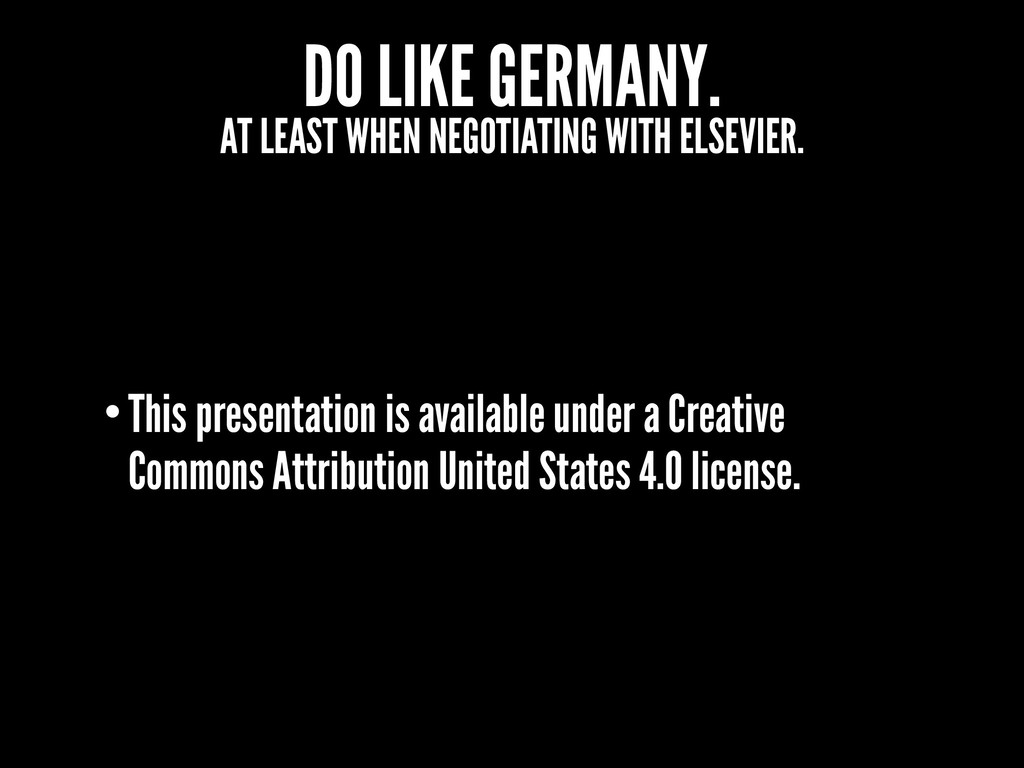 DO LIKE GERMANY. AT LEAST WHEN NEGOTIATING WITH...