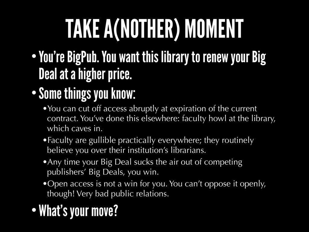TAKE A(NOTHER) MOMENT •You're BigPub. You want ...