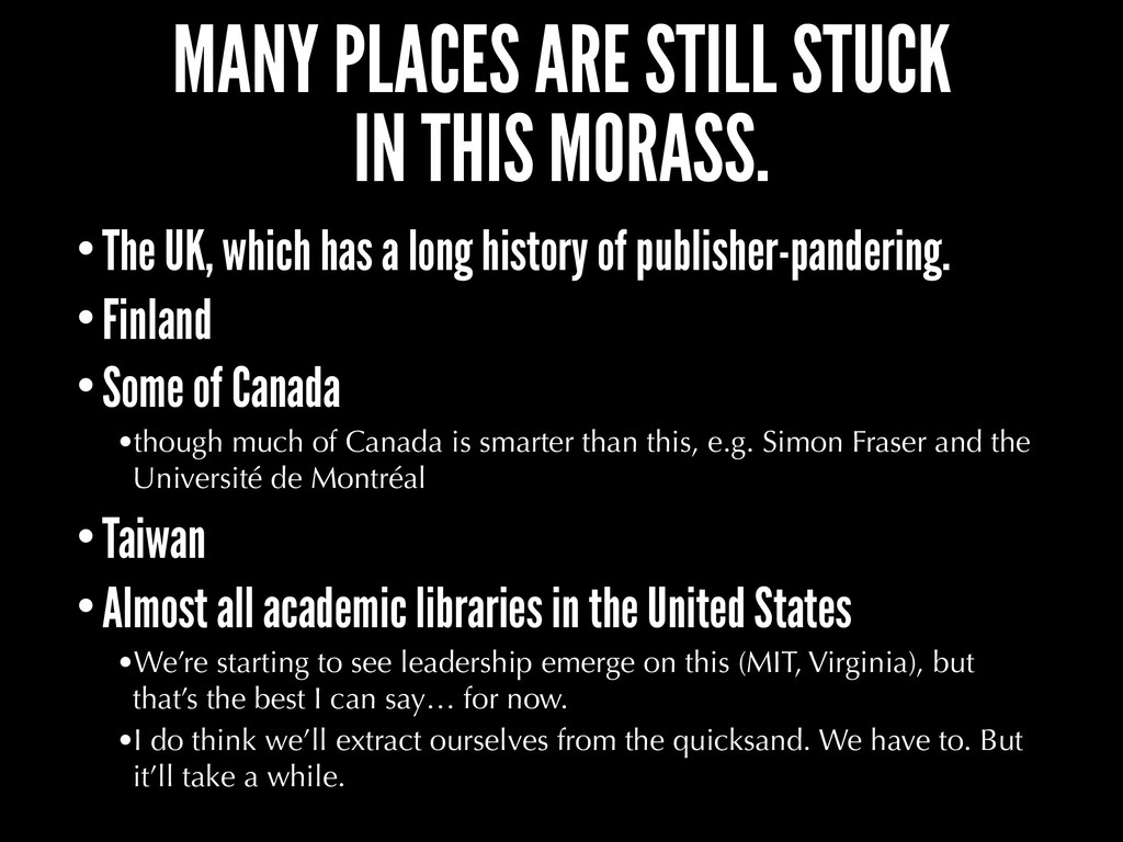 MANY PLACES ARE STILL STUCK IN THIS MORASS. •Th...
