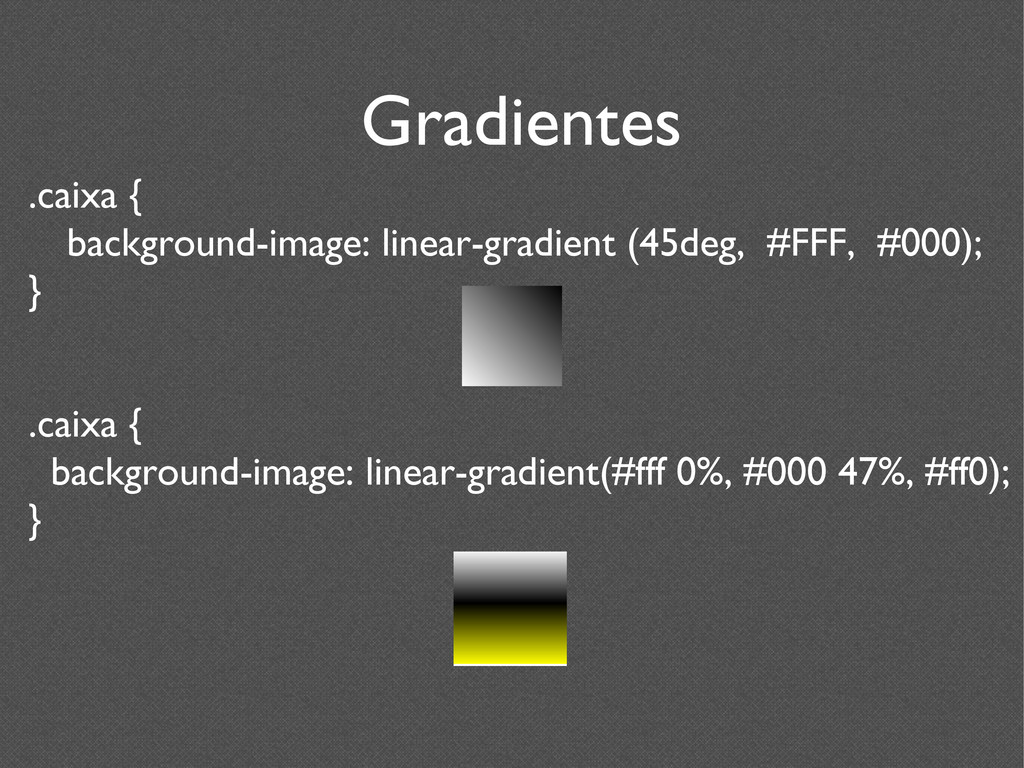 .caixa { background-image: linear-gradient (45d...