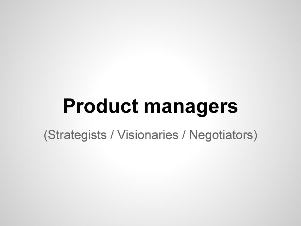 (Strategists / Visionaries / Negotiators) Produ...