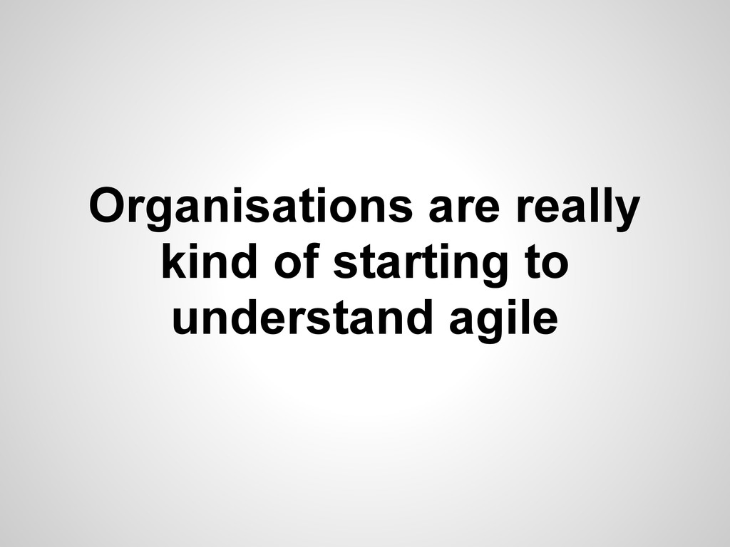 Organisations are really kind of starting to un...