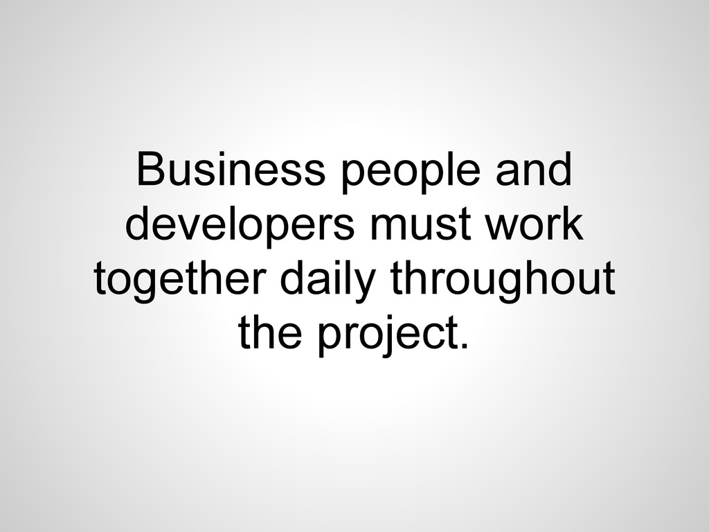Business people and developers must work togeth...