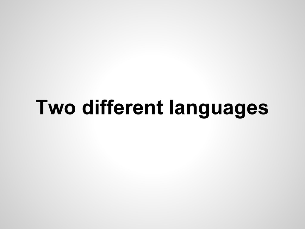 Two different languages