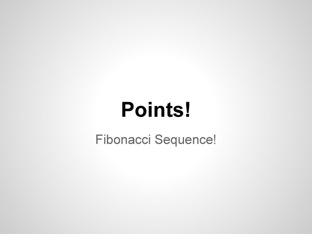 Fibonacci Sequence! Points!