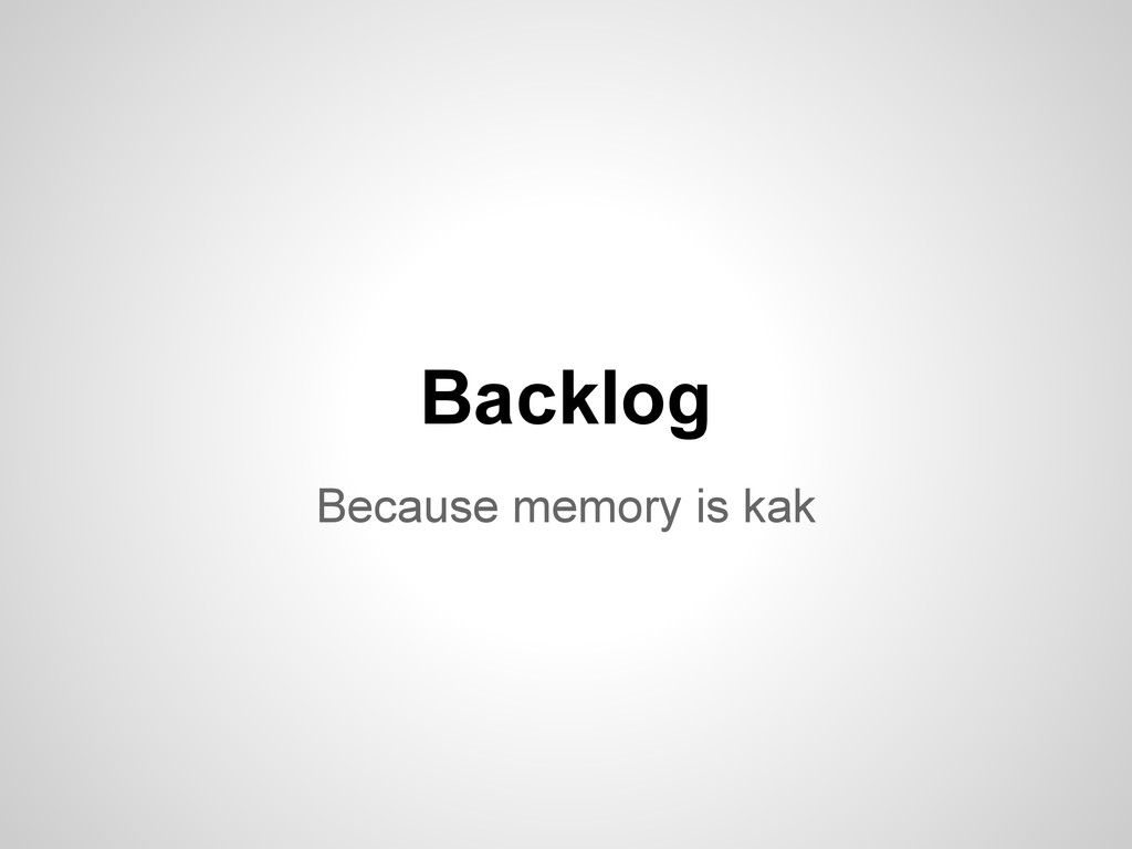 Because memory is kak Backlog