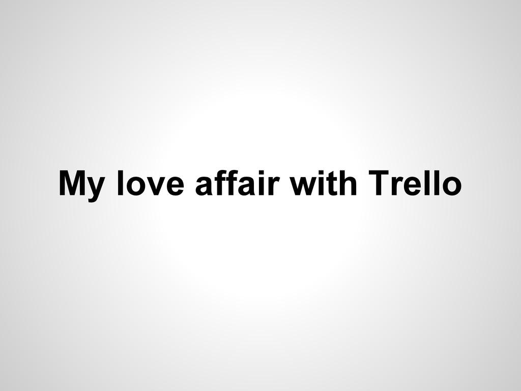 My love affair with Trello
