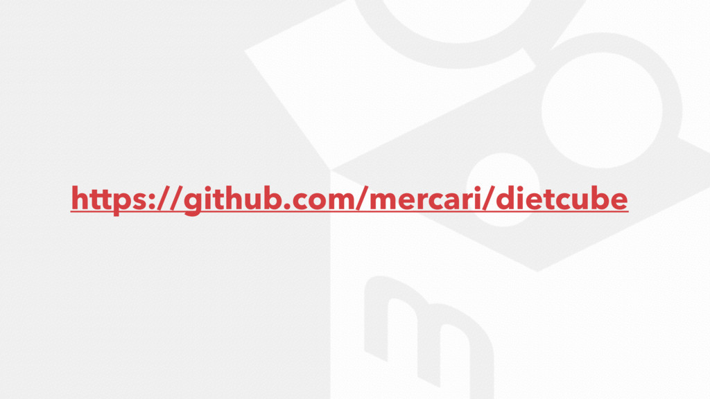 https://github.com/mercari/dietcube