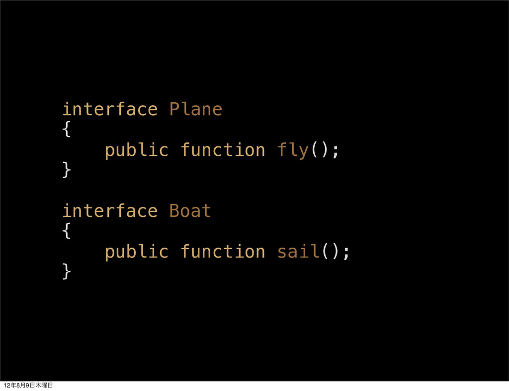 interface Plane { public function fly(); } inte...