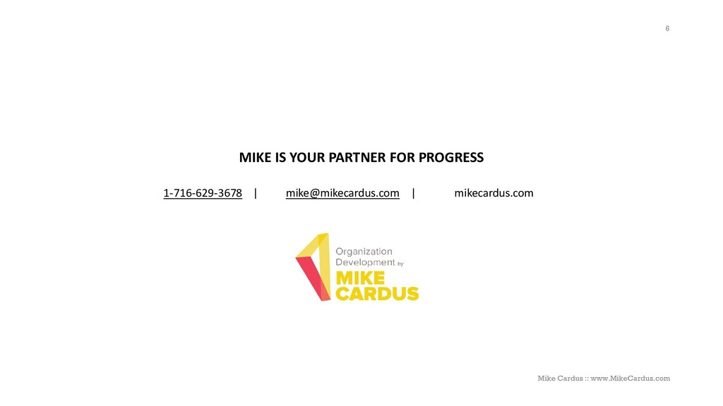 MIKE IS YOUR PARTNER FOR PROGRESS 1-716-629-367...