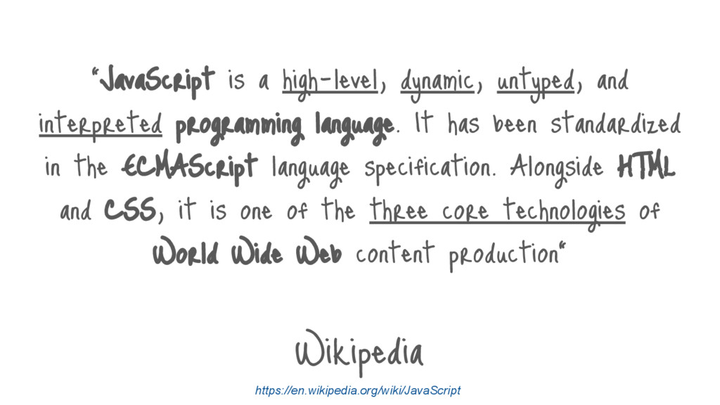 """JavaScript is a high-level, dynamic, untyped, ..."