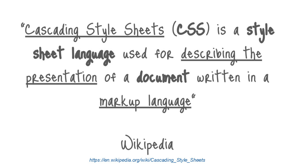 """Cascading Style Sheets (CSS) is a style sheet ..."