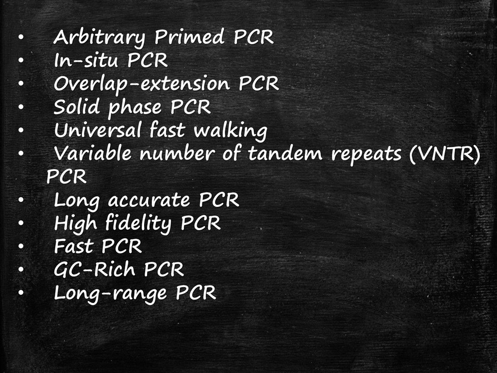 • Arbitrary Primed PCR • In-situ PCR • Overlap-...