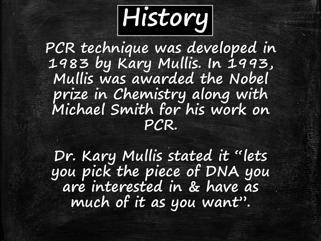History PCR technique was developed in 1983 by ...