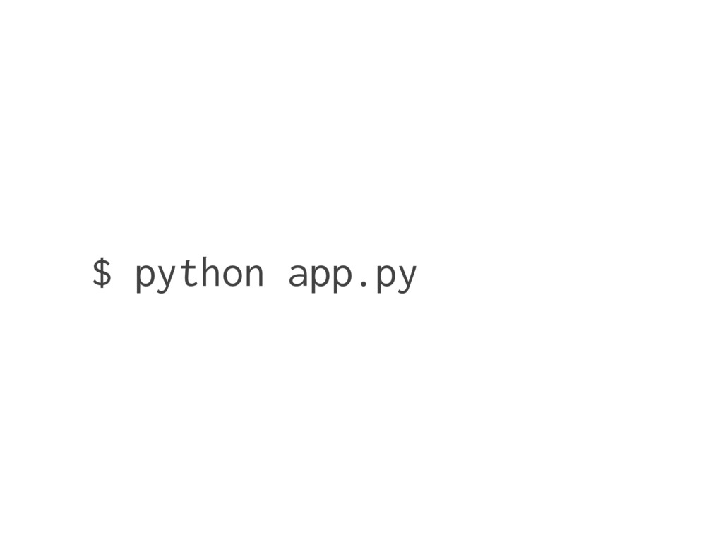 $ python app.py