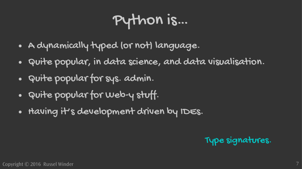 Copyright © 2016 Russel Winder 7 Python is… ● A...