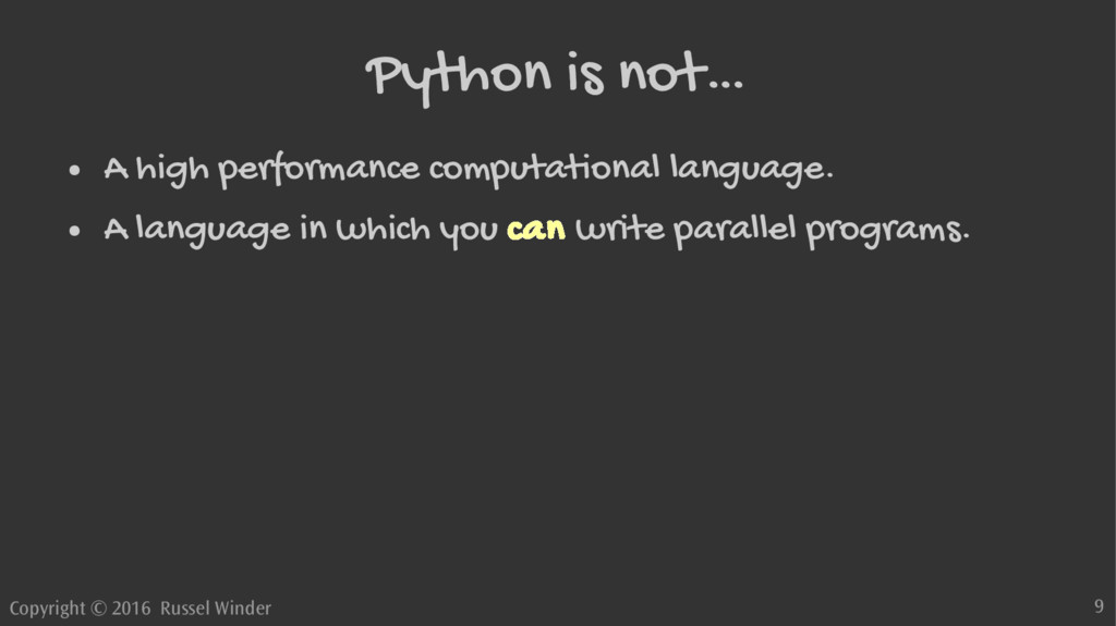 Copyright © 2016 Russel Winder 9 Python is not…...