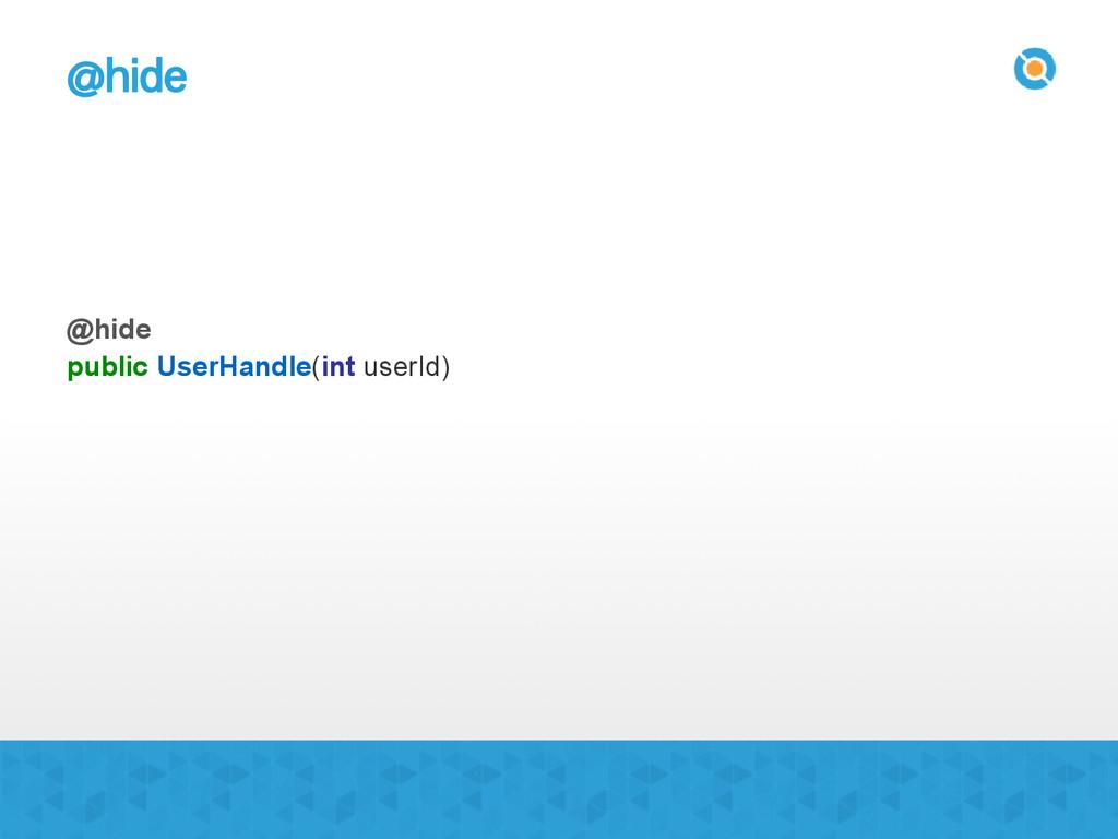 @hide public UserHandle(int userId) @hide