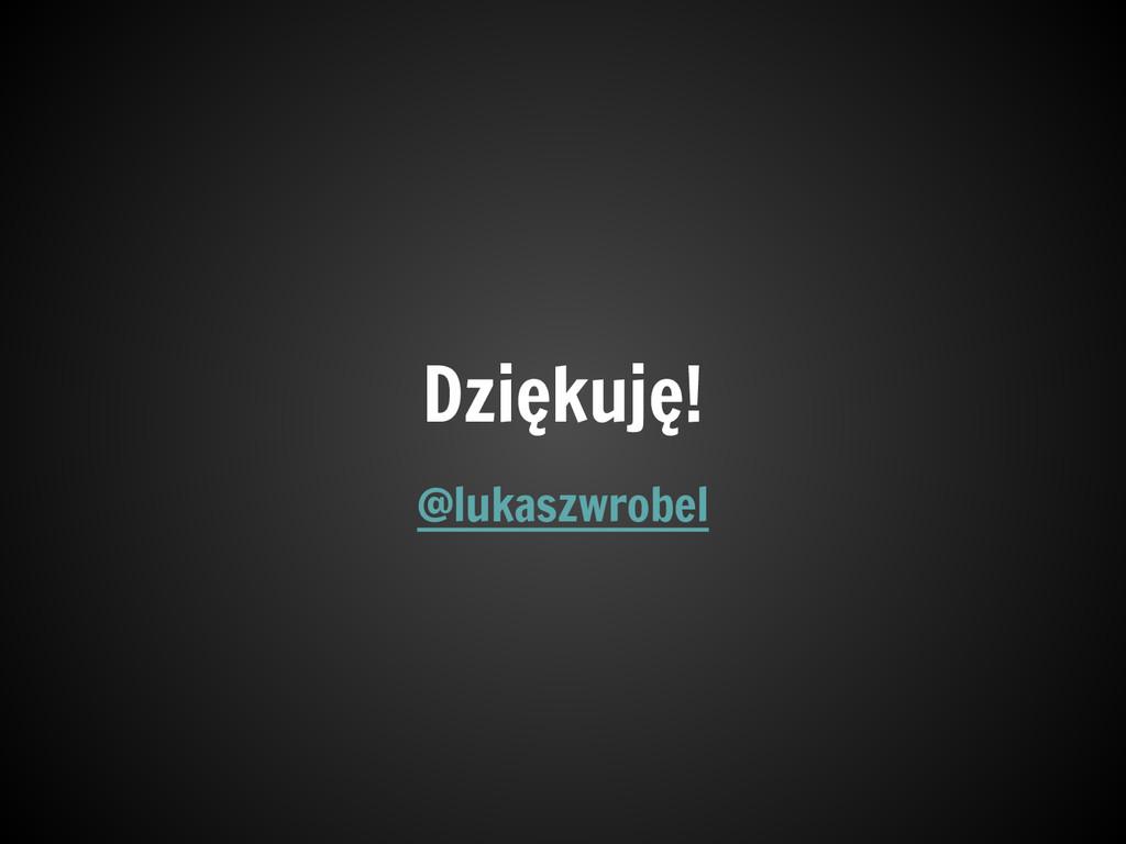 @lukaszwrobel Dziękuję!
