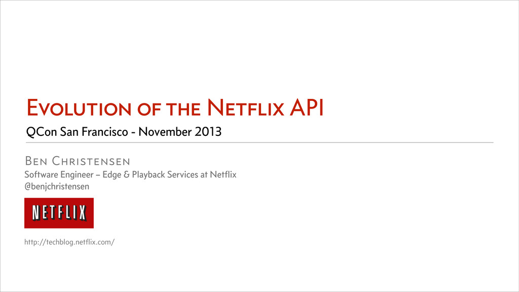 Evolution of the Netflix API Ben Christensen So...