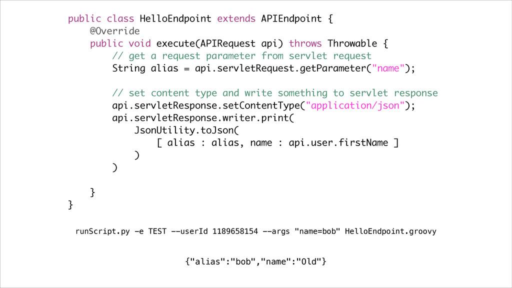 public class HelloEndpoint extends APIEndpoint ...