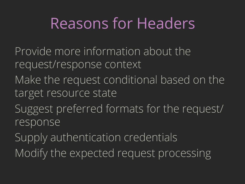 Reasons for Headers Provide more information ab...