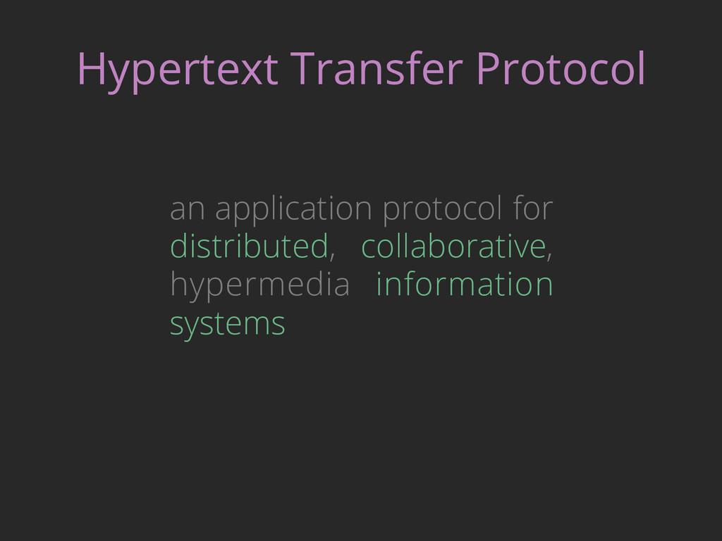 Hypertext Transfer Protocol an application prot...