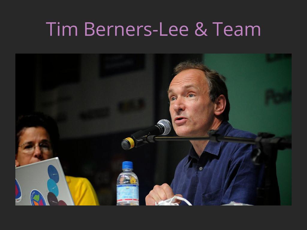 Tim Berners-Lee & Team
