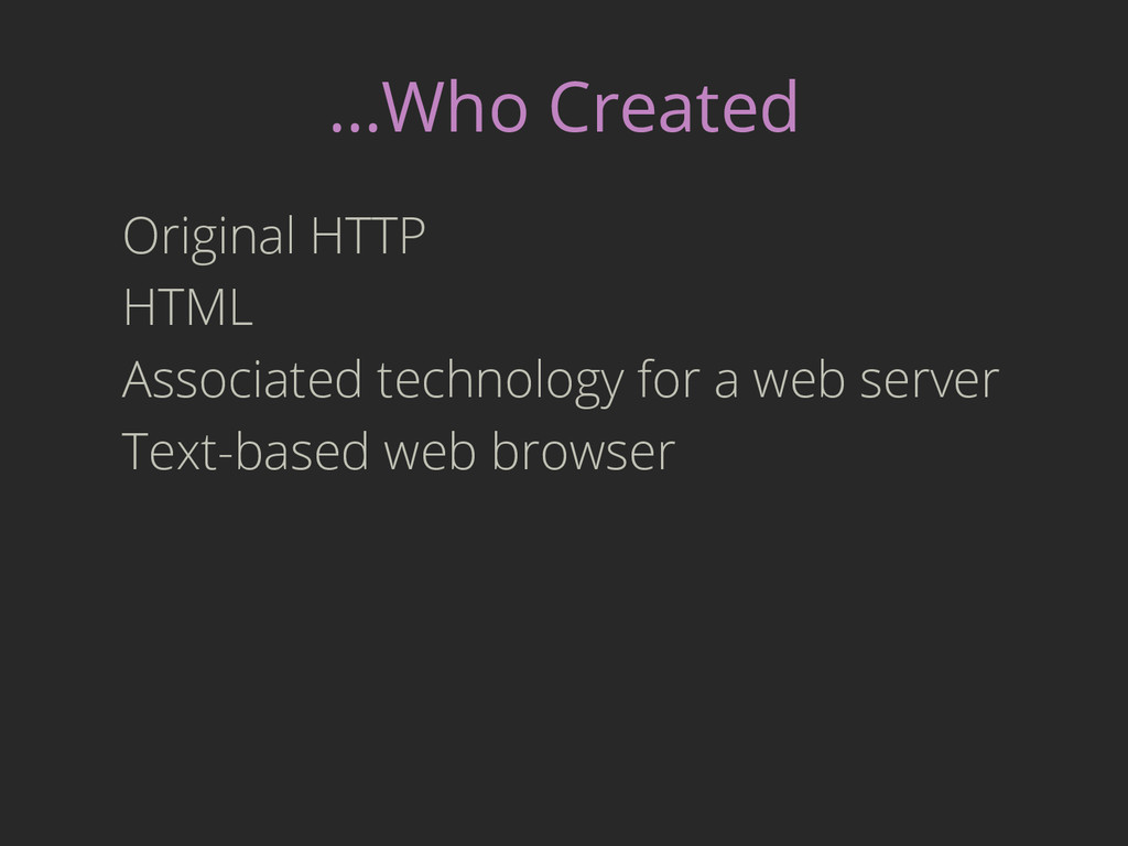 …Who Created Original HTTP HTML Associated tech...