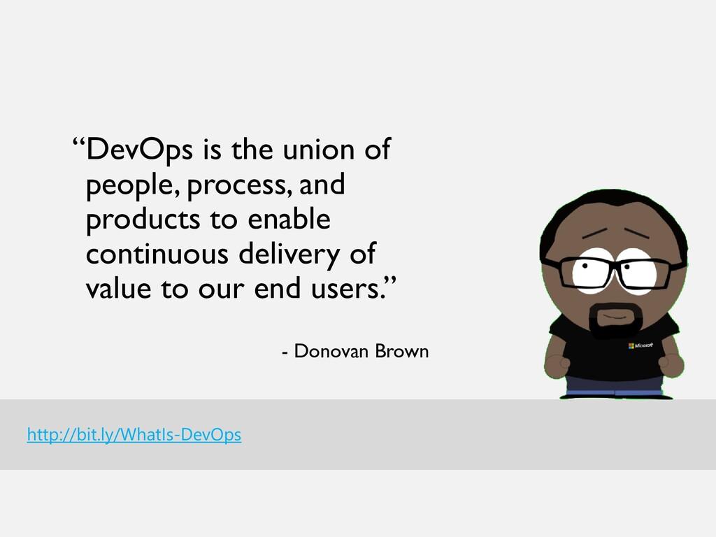 "http://bit.ly/WhatIs-DevOps ""DevOps is the unio..."