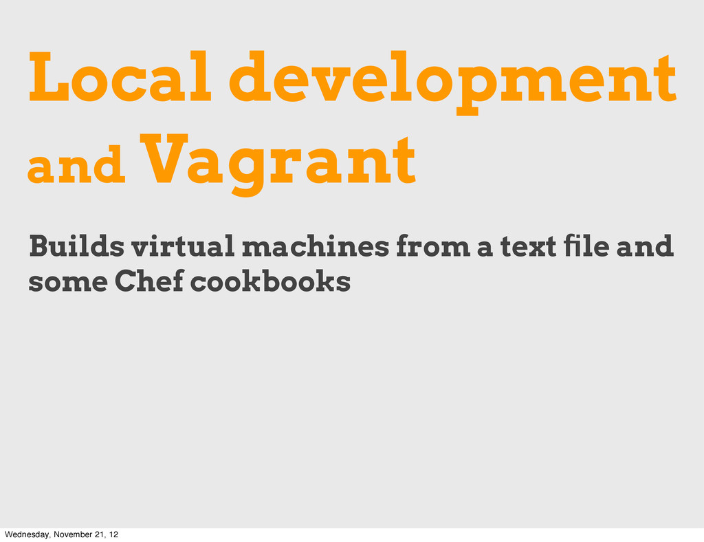 Local development and Vagrant Builds virtual ma...