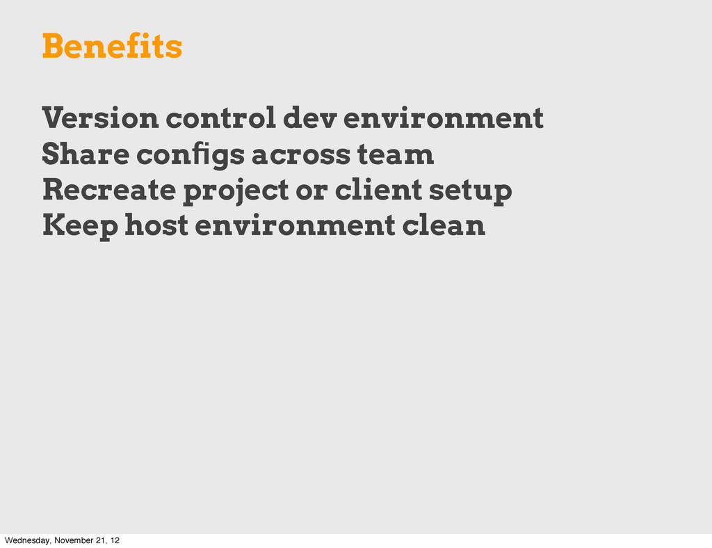 Benefits Version control dev environment Share ...