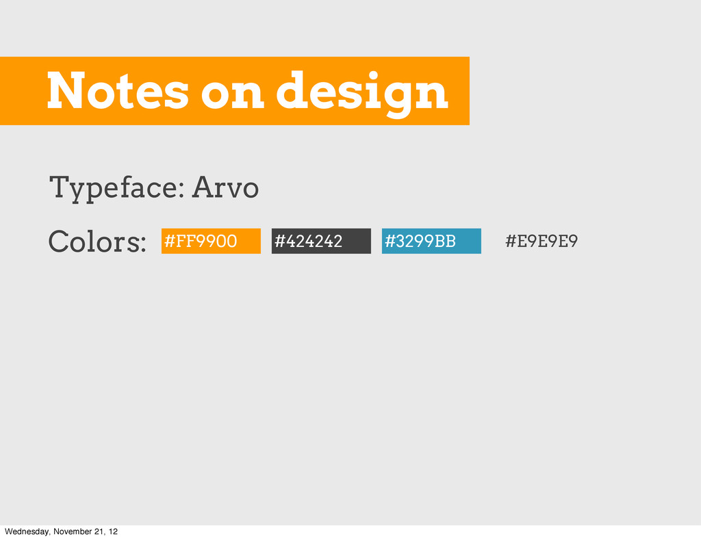Typeface: Arvo Notes on design Colors: #FF9900 ...