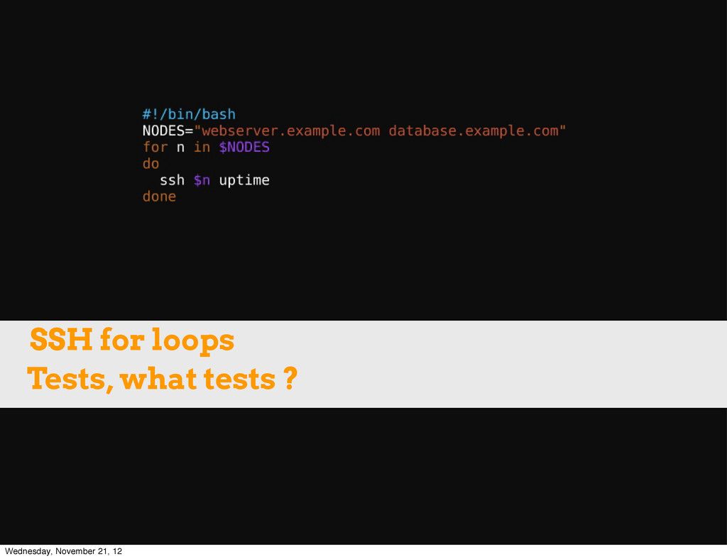 Tests, what tests ? SSH for loops Wednesday, No...