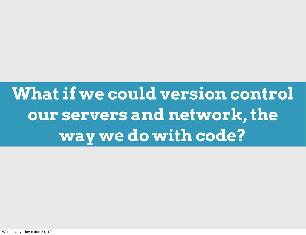 What if we could version control our servers an...