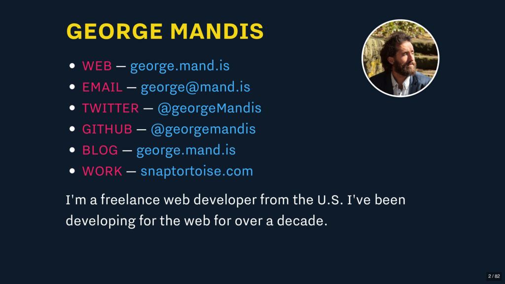 GEORGE MANDIS WEB — EMAIL — TWITTER — GITHUB — ...