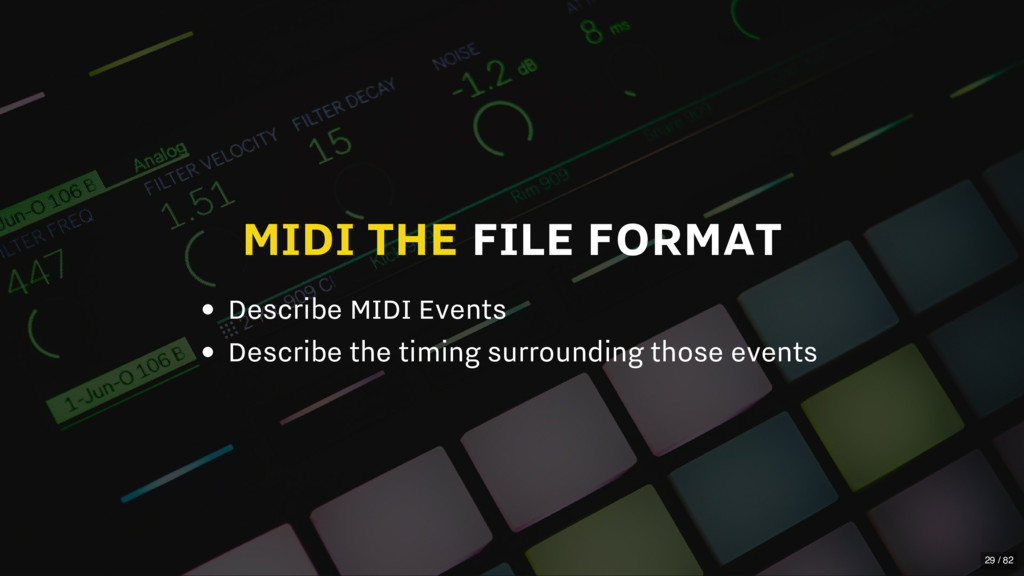 MIDI THE FILE FORMAT Describe MIDI Events Descr...