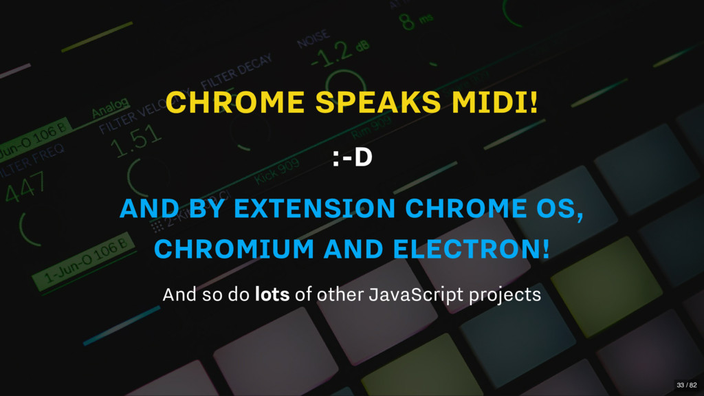 CHROME SPEAKS MIDI! :-D AND BY EXTENSION CHROME...