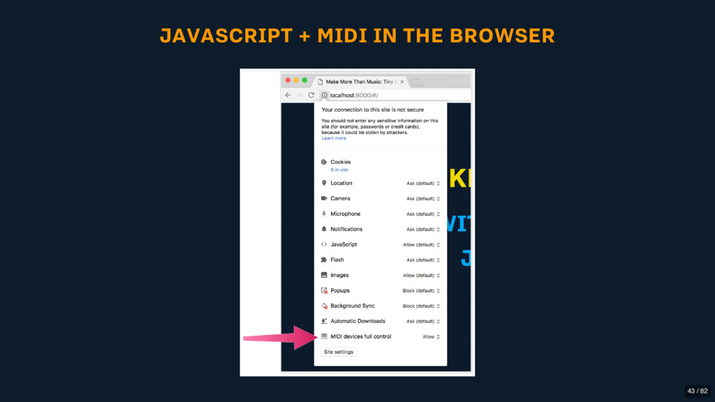 JAVASCRIPT + MIDI IN THE BROWSER 43 / 82