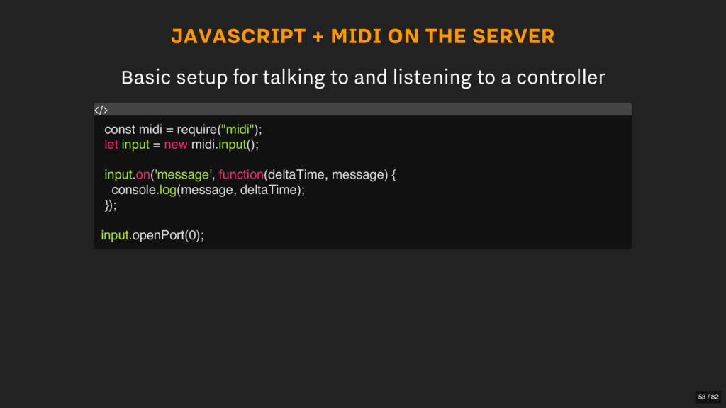 JAVASCRIPT + MIDI ON THE SERVER Basic setup for...